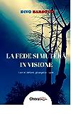 La fede si muterà in visione: I vivi e i defunti, gli angeli e i santi (Meditazioni Vol. 8)