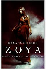 Zoya: Woman in The Wall as Told by Zoya Kindle Edition