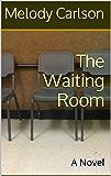 The Waiting Room: A Novel