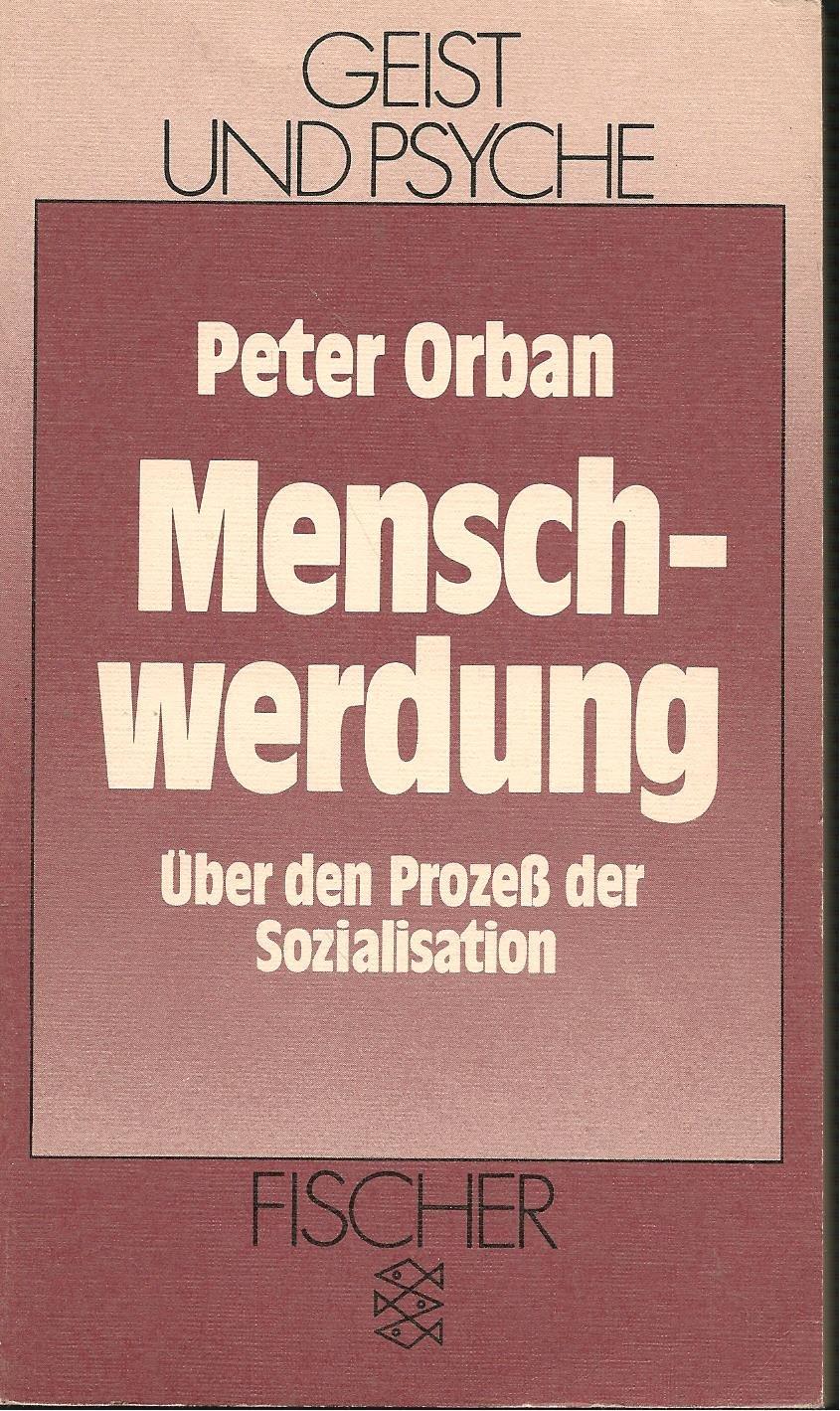 Menschwerdung  Über Den Prozess Der Sozialisation