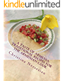 A Taste of Armenia: Traditional Recipes for the Armenian Cook