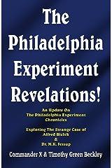 The Philadelphia Experiment Revelations!: An Update on The Philadelphia Experiment Chronicles - Exploring The Strange Case of Alfred Bielek & Dr. M.K. Jessup Kindle Edition