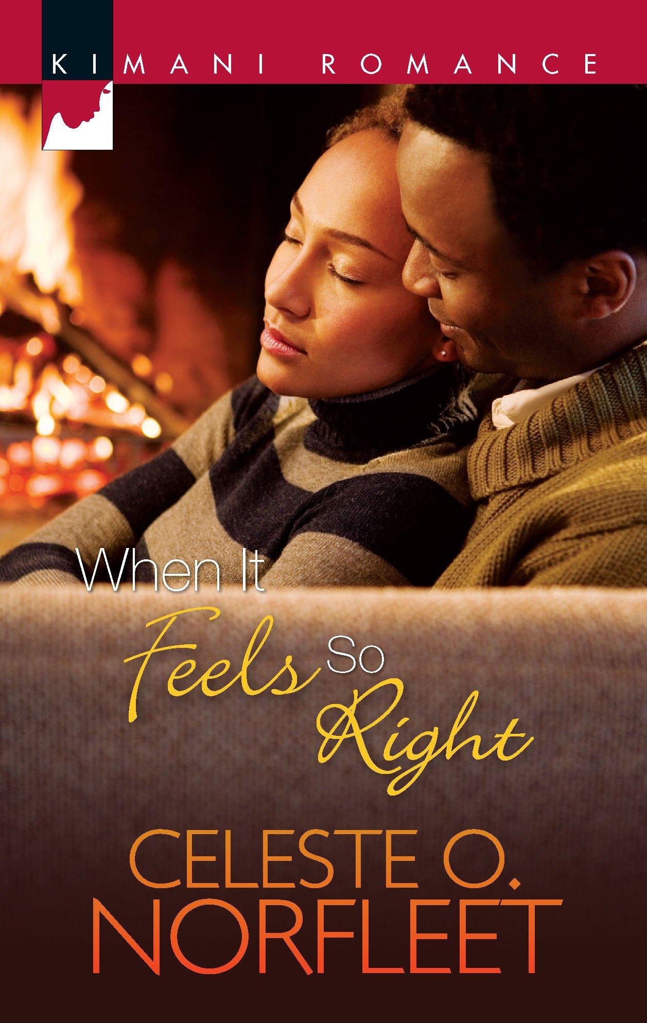 Amazon.com: When It Feels So Right (Kimani Romance) (9780373861316):  Celeste O. Norfleet: Books