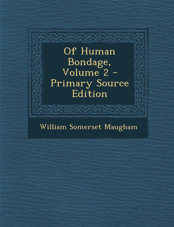 Download Of Human Bondage, Volume 2 - Primary Source Edition PDF