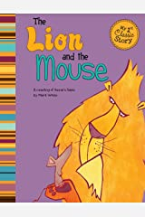 The Lion and the Mouse (My First Classic Story) Kindle Edition