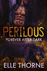 Perilous: Shifters Forever Worlds (Forever After Dark Book 4) Kindle Edition
