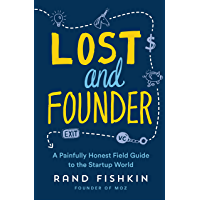 Lost and Founder: A Painfully Honest Field Guide to the Startup World (English Edition)