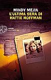 L'ultima sera di Hattie Hoffman (Einaudi. Stile libero big)