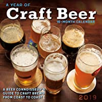 2019 A Year of Craft Beer —  A Connoisseur's Guide to Craft Brews from Coast to Coast 16-Month Wall Calendar: by Sellers Publishing, 12x12 (CA-0416)
