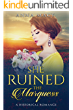 She Ruined the Marquess: A Historical Romance (Unexpected Love)