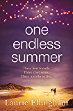 One Endless Summer: Heartwarming and poignant the perfect beach read