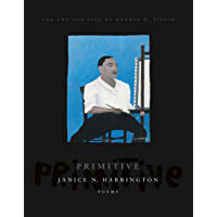 Primitive: The Art and Life of Horace H. Pippin
