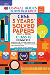 Oswaal CBSE 5 Years' Solved Papers Commerce (English Core, Mathematics, Accountancy, Economics, Business Studies) Class 12 Book (For 2021 Exam) Kindle Edition