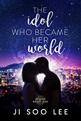 The Idol Who Became Her World: A K-Pop Academy Book (Zodiac 1) Kindle Edition