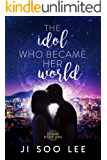 The Idol Who Became Her World: A K-Pop Academy Book (Zodiac 1)