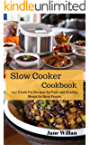 Slow Cooker Cookbook: 105+ Crock Pot Recipes for  Fast and Healthy Meals for Busy People