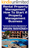 Rental Property Management How To Start A Property Management Business : Commercial Property Management & Residential Property Management
