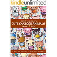 How to Draw Cute Cartoon Animals in Only 4 Steps: Step by Step Drawing Book for Kids
