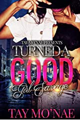 Turned A Good Girl Savage Kindle Edition