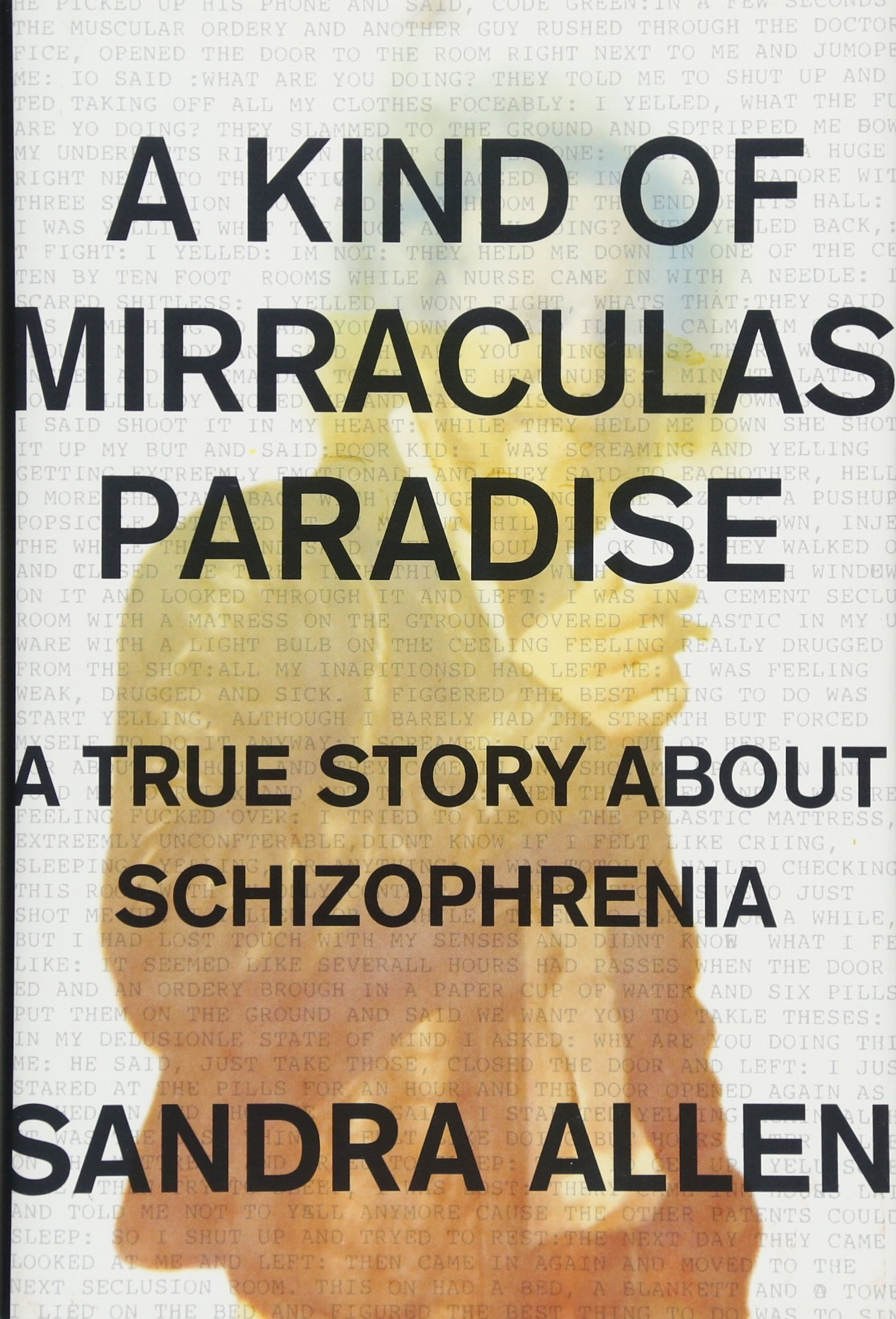 A Kind of Mirraculas Paradise: A True Story About