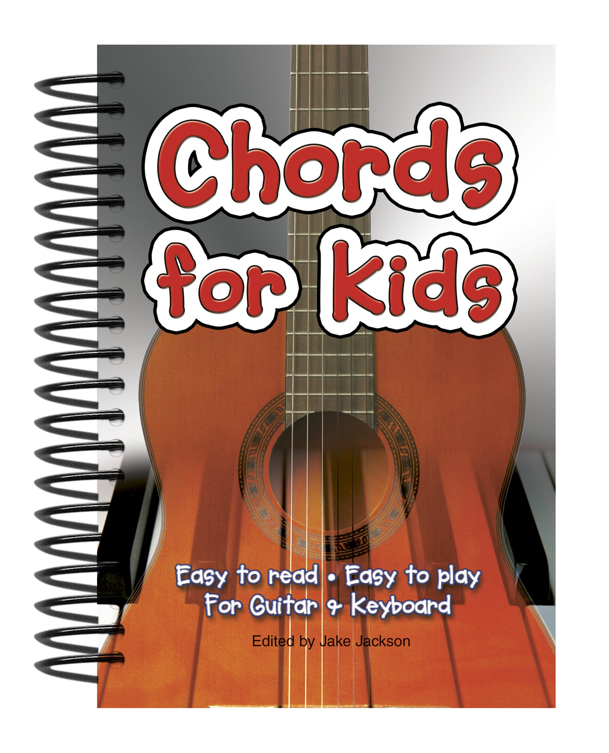 Chords For Kids: Easy to Read, Easy to Play, For Guitar & Keyboard (Easy-to-Use) by Flame Tree Publishing