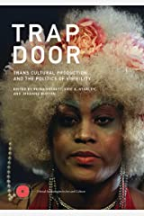 Trap Door: Trans Cultural Production and the Politics of Visibility (Critical Anthologies in Art and Culture) Hardcover