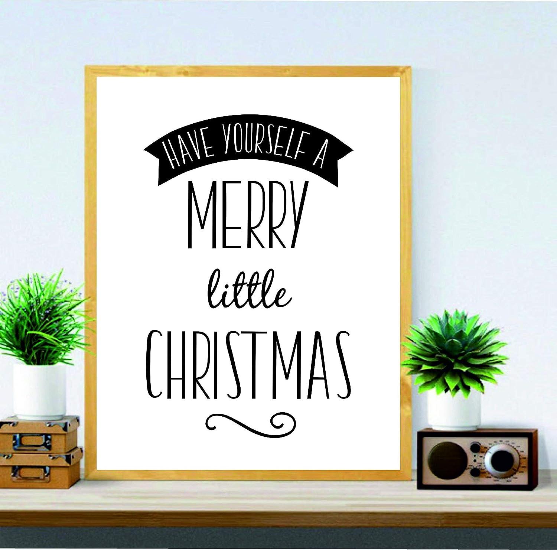 signatives Have Yourself a Merry Little Christmas Wall Art Decoration Print Wall Art Décor - Holiday Printable décor - Festive Décor - Christmas Art - Christmas Printable Decor