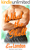 What the Shell: A Beachy Brother's Best Friend Instalove Short (Summer Lovin' Book 1)