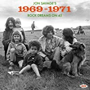 Jon Savage's 1969-1971: Rock Dreams On 45 / Various