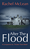 After the Flood: A companion to the novel 'Thicker Than Water'