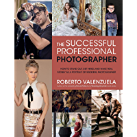 The Successful Professional Photographer: How to Stand Out, Get Hired, and Make Real Money as a Portrait or Wedding… book cover