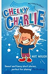 Cheeky Charlie (My Crazy Brother Book 1) Kindle Edition