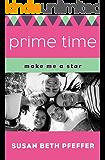 Prime Time (Make Me a Star Book 1)