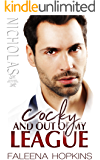 Cocky and Out of My League (Cocker Brothers,  The Cocky Series Book 16)