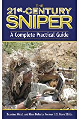 The 21st Century Sniper: A Complete Practical Guide Kindle Edition