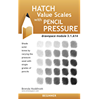 Hatch Value Scales with Pencil Pressure: drawspace module 3.1.A14 (English Edition)