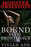 Monster Obsession: Bound by the Brontosaur