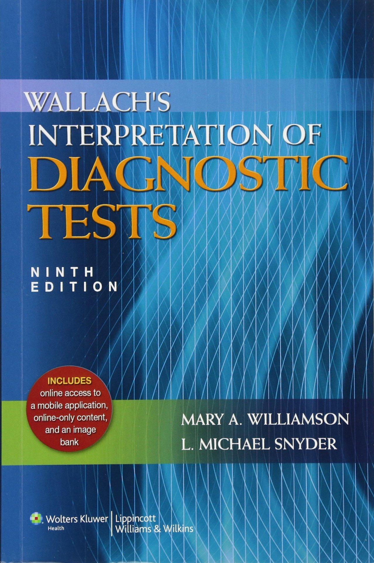 Wallach's Interpretation of Diagnostic Tests (Interpretation of Diagnostric  Tests) Paperback – Import, 1 Jul 2011