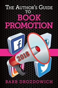 The Author's Guide to Book Promotions: Updated July 2018