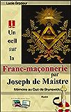 Un oeil sur la Franc-maçonnerie par Joseph de Maistre (Illustré): Mémoire au Duc de Brunswick