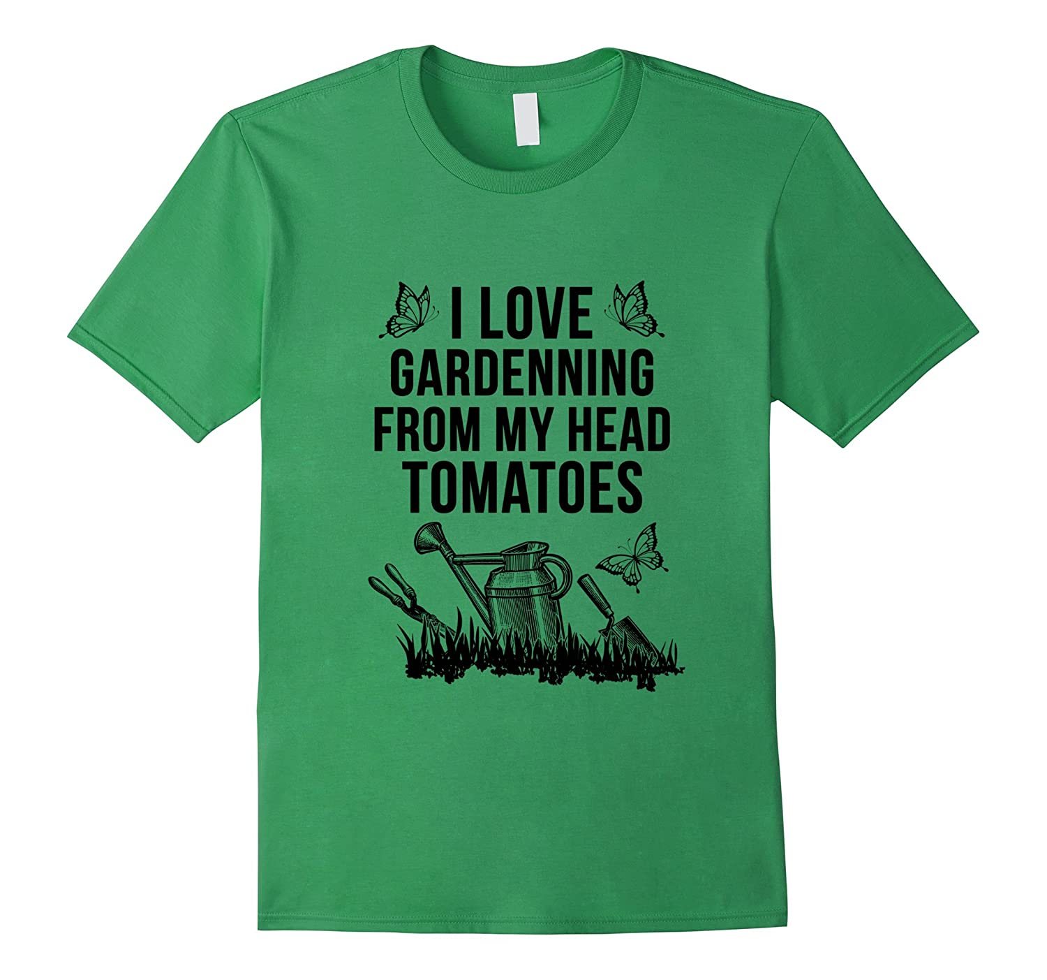 I Love Gardening From My Head Tomatoes T-shirt-TH