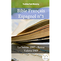 Bible Français Espagnol n°3: La Sainte 1887 - Reina Valera 1909 (Parallel Bible Halseth t. 856) (French Edition)
