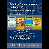 Descobrindo a Revelação Digital de Fotografias: com o aplicativo Adobe® Photoshop® Lightroom® Classic CC (Edição e Gerenciamento de Fotografias)