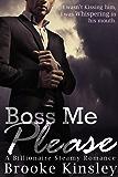 Boss Me Please (Boss Me Series, Book One): (A Billioniare Steamy Romance Series) (English Edition)