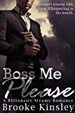 Boss Me Please (Boss Me Series, Book One): (A Billioniare Steamy Romance Series) (English Edition)
