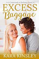 Excess Baggage - An Inspirational Romance - Book 9 of 9 (Crossroads at Bethany) Kindle Edition