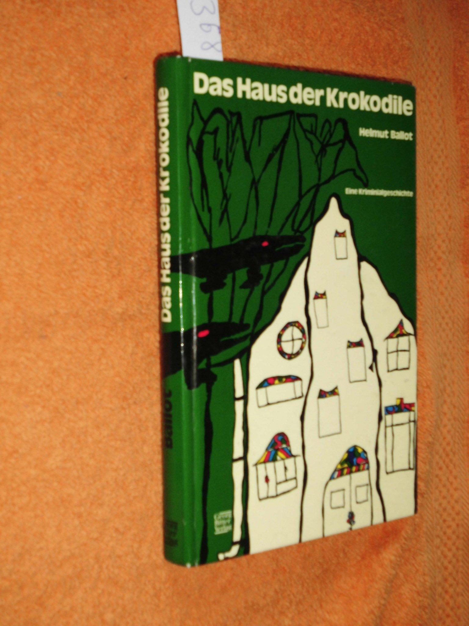 Das Haus der Krokodile : eine Kriminalgeschichte.