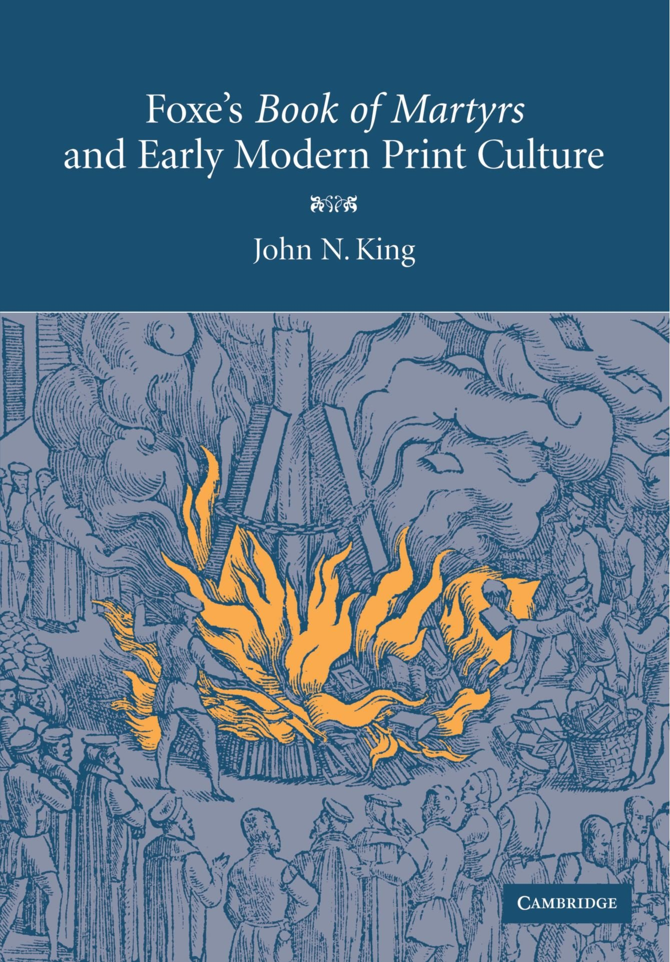 Foxe's 'Book of Martyrs' and Early Modern Print Culture by Cambridge University Press