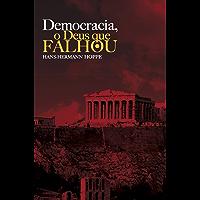 Democracia, o Deus que falhou