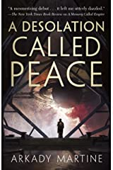 A Desolation Called Peace (Teixcalaan Book 2) Kindle Edition